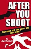 After You Shoot: Your Guns Hot. The Perps Not. Now What?