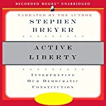 Active Liberty: Interpreting Our Democratic Constitution | Stephen Breyer