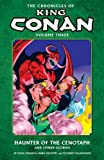 The Chronicles of King Conan Volume 3: The Haunter of the Cenotaph and Other Stories (Conan the Barbarian)