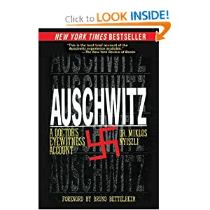 Auschwitz: A Doctor's Eyewitness Account by Miklos Nyiszli, Tibere Kremer, Richard Seaver and Bruno Bettelheim