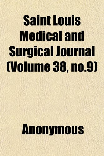 Saint Louis Medical and Surgical Journal (Volume 38, no.9)