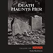 Death Haunts Her: Tales of Horror Series by High Noon Books | Emily Blackthorne