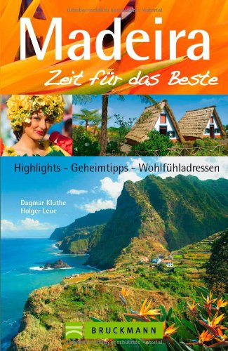 Reiseführer Madeira - Zeit für das Beste: Highlights,