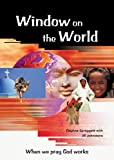img - for by Spraggett, Daphne, Johnstone, Jill Window on the World: When We Pray God Works (2006) Paperback book / textbook / text book