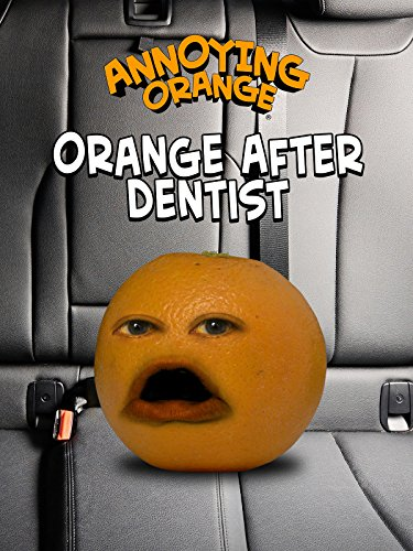 Annoying Orange After Dentist (David After Dentist Parody)