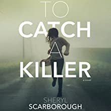 To Catch a Killer Audiobook by Sheryl Scarborough Narrated by Christy Romano