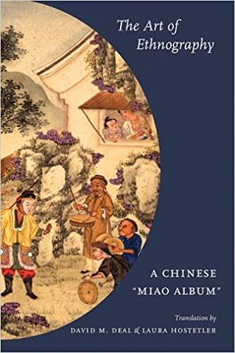 """The Art of Ethnography: A Chinese """"Miao Album"""" (Studies on Ethnic Groups in China)"""