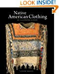 Native American Clothing: An Illustra...