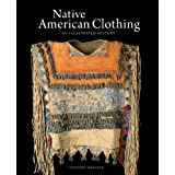 Native American Clothing: An Illustrated History ~ Ted J. Brasser