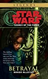 Betrayal: Star Wars (Legacy of the Force) (Star Wars: Legacy of the Force Book 1)