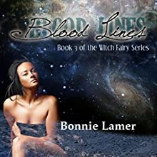 Blood Lines: The Witch Fairy, Book 3 (       UNABRIDGED) by Bonnie Lamer Narrated by Emily Durante