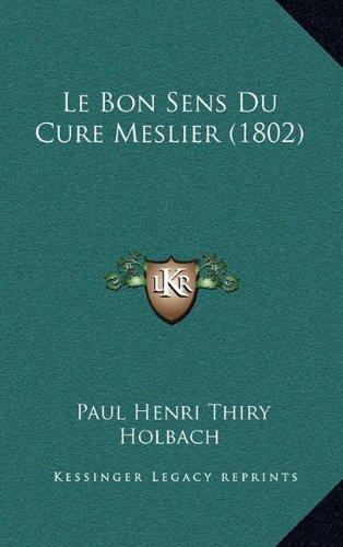 Le Bon Sens Du Cure Meslier (1802)
