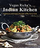 Vegan Richas Indian Kitchen: Traditional and Creative Recipes for the Home Cook