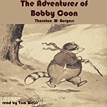 The Adventures of Bobby Coon (       UNABRIDGED) by Thornton W. Burgess Narrated by Tom Weiss