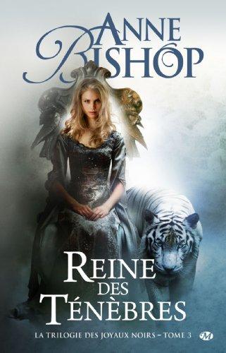 la trilogie des joyaux noirs t.3 , la reine des ténèbres Bishop, Anne, grand format