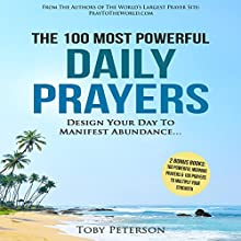 The 100 Most Powerful Daily Prayers Audiobook by Toby Peterson Narrated by Denese Steele, John Gabriel