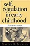 img - for By Martha B. Bronson EdD Self-Regulation in Early Childhood: Nature and Nurture (1st First Edition) [Paperback] book / textbook / text book