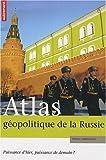 echange, troc Pascal Marchand, Cyrille Suss - Atlas géopolitique de la Russie : Puissance d'hier, puissance de demain ?