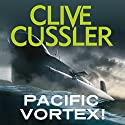 Pacific Vortex! Audiobook by Clive Cussler Narrated by To Be Announced