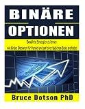 BINÄRE Optionen: Bewährte Strategien zu lernen wie binäre Optionen für