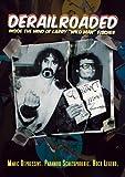 Derailroaded: Inside Mind Larry Wild Man Fischer [DVD] [2011] [Region 1] [US Import] [NTSC]