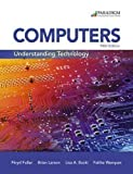 img - for Computers: Understanding Technology - Comprehensive: Text by Floyd Fuller (2015-01-30) book / textbook / text book