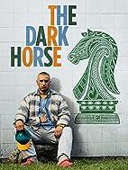The Dark Horse by James Napier Robertson