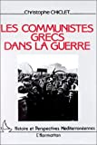 echange, troc Christophe Chiclet - Les communistes grecs pendant la guerre