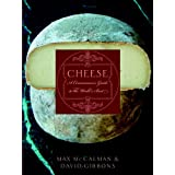 Cheese: A Connoisseur's Guide to the World's Best ~ Max McCalman