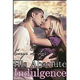 His Absolute Indulgence: The Billionaire's Ultimatum (A BDSM Erotic Romance, Part 6) ~ Cerys du Lys