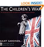 The Children's War: The Second World War through the eyes of the children of Britain
