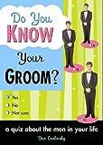 Dan Carlinksky Do You Know Your Groom?: A Quiz About the Man in Your Life (Do You Know Your...): A Quiz About the Man in Your Life (Do You Know Your...)