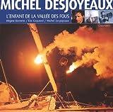 echange, troc Michel Desjoyeaux, Régine Bornens, Eric Coquerel - Michel Desjoyaux l'enfant de la vallée des fous