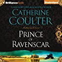 Prince of Ravenscar (       UNABRIDGED) by Catherine Coulter Narrated by Anne Flosnik