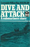 Dive and Attack: A Submariner's Story (0718305000) by King, William