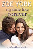 No Time Like Forever: Sexy Small Town Romance (The Wardham Book 6)