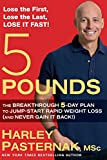 5 Pounds:�The Breakthrough 5-Day Plan to Jump-Start Rapid Weight Loss (and Never Gain It Back!)