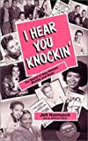 I Hear You Knockin : The Sound of New Orleans Rhythm and Blues