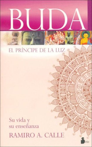 Buda, El Principe De La Luz/ Eastern Philosophy: Su Vida Y Su Ensenanza / Its Life and Its Teaching (Spanish Edition)