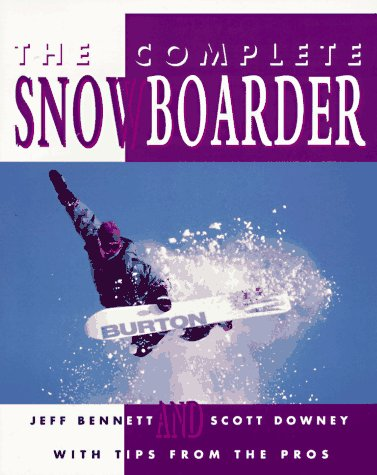 The Complete Snowboarder, Jeff Bennett, Scott Downey