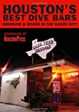 Houstons Best Dive Bars: Drinking and Diving in the Bayou City