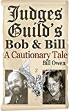 Judges Guilds Bob & Bill: A Cautionary Tale