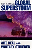 The Coming Global Superstorm (0671041908) by Art Bell