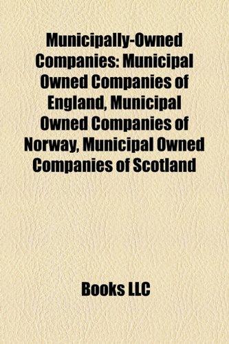 Municipally-Owned Companies: Municipal Owned Companies of England, Municipal Owned Companies of Norway, Municipal Owned Companies of Scotland