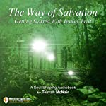 The Way of Salvation: Getting Started with Jesus Christ | Teirrah McNair