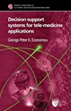 img - for Decision Support Systems for Tele-Medicine Applications (CSI: Control and Sign Language Processing) book / textbook / text book