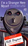 I'm a Stranger Here Myself: Notes on Returning to America After 20 Years Away (0786220023) by Bill Bryson
