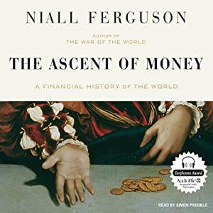 The Ascent of Money: A Financial History of the World Audiobook