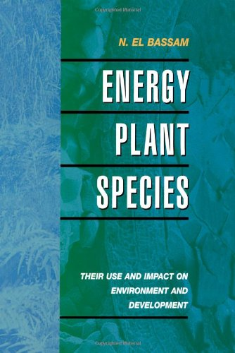 Energy Plant Species: Their Use And Impact On Environment And Development