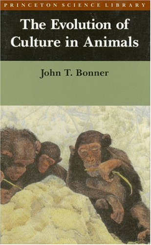 The Evolution of Culture in Animals (Princeton Science Library)